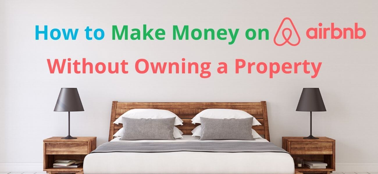 How to make money on Airbnb without owning a property